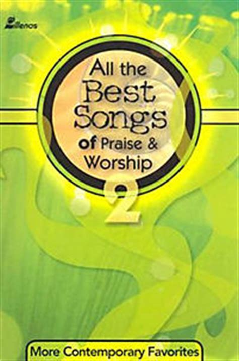 all the best songs of praise and worship all the best songs of praise and worship 2 book