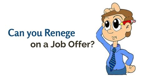 can you renege on a offer once accepted from employer