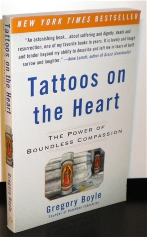 tattoos heart gregory boyle summary tattoos on the heart the power of boundless compassion