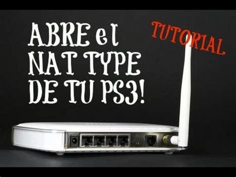 tutorial abrir nat ps4 tutorial como abrir el nat type del ps3 2014 funciona