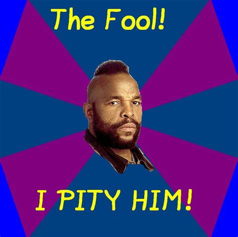 Mr T Meme - mr t meme by jeffyraccoon on deviantart
