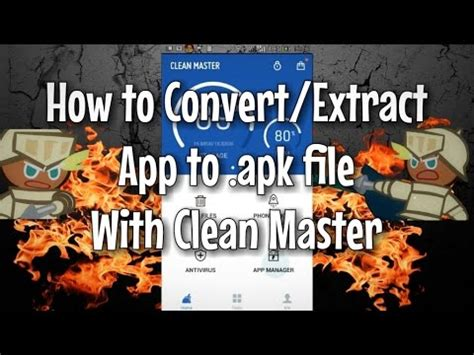 how to unzip apk file how to convert extract app to apk file with clean master