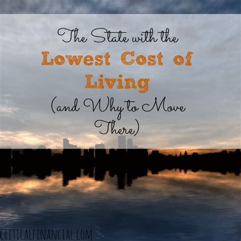 which state has the lowest cost of living state with the lowest cost of living and why to move
