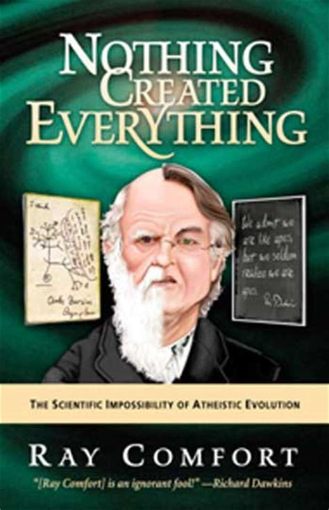 ray comfort ministries nothing created everything the scientific impossibility