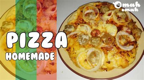 membuat pizza sendiri dirumah pizza homemade resep cara membuat pizza sendiri di rumah