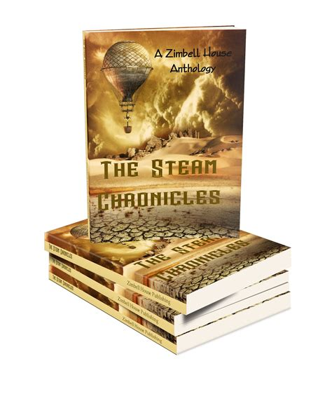 The Steam Chronicles the steam chronicles zimbell house publishing