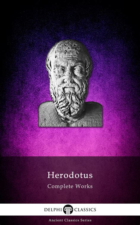 the history of herodotus bilingual edition and edition books herodotus delphi classics