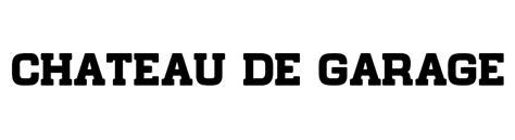 Garage Font by Chateau De Garage Font Comments