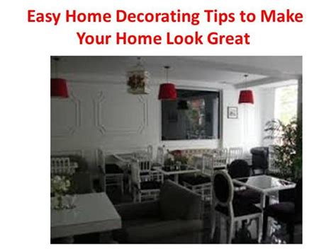 easy home decorating tips easy home decorating tips to make your home authorstream