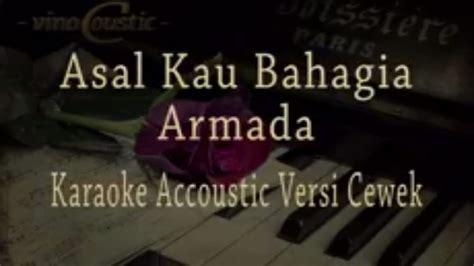 download mp3 armada versi akustik armada asal kau bahagia karaoke akustik versi cewek