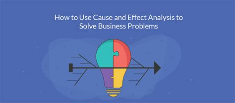 how to use a cause and effect diagram how to use cause and effect analysis to easily solve