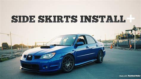 My Subaru by Side Skirts Install On My Subaru Wrx