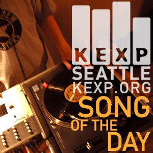 song of the day pod fanatic podcast kexp song of the day