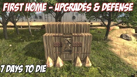 how to house your in 7 days 7 days to die tutorial your house upgrades defense