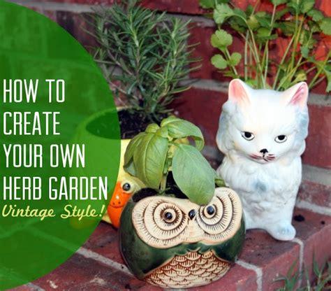 how to start your own herb garden activist awake how to create your own herb garden vintage style