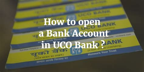 bank open how to open a bank account in uco bank