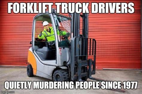 Truck Driver Meme - forklift fails
