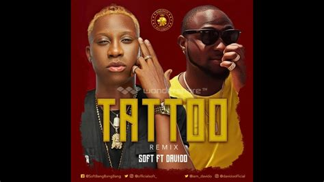 tattoo mp3 download by official soft soft ft davido tattoo remix official audio youtube