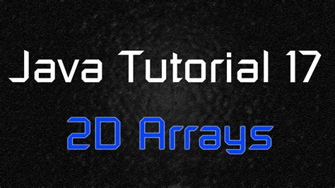 java tutorial on youtube java tutorial 17 two dimensional array multidimensional