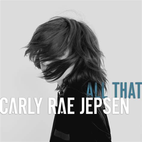Carly Rae Jepsen All That   carly rae jepsen is all that canadian music blog