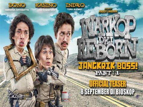 film indonesia warkop reborn fakta menarik tentang film warkop dki reborn tips dokter