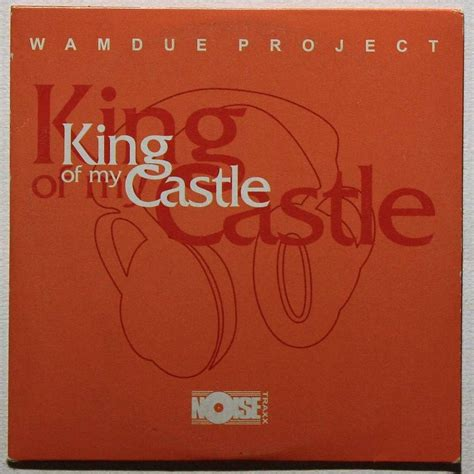 My Castle My Castle king of my castle by wamdue project cds with