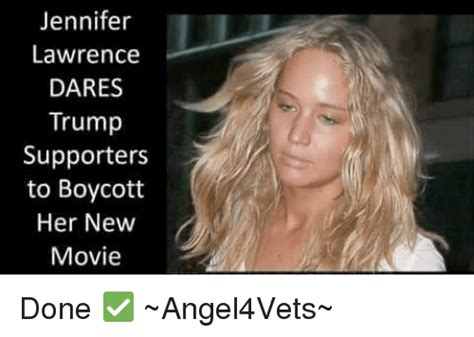 Jennifer Meme - jennifer lawrence dares trump supporters to boycott her