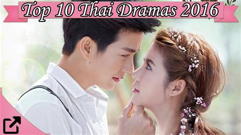 list film remaja thailand top 10 thai dramas of 2016 youtube