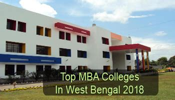 Best Mba In Bay Area by Top Mba Colleges In West Bengal 2018 List Rating