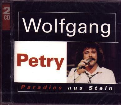 wolfgang petry mein zuhaus wolfgang petry paradies aus stein 2 cds apesound