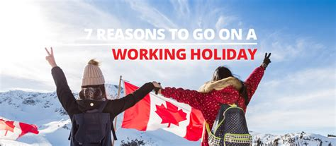 7 reasons to apply for a working visa to canada