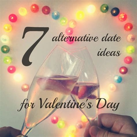 ideas for valentines day dates 7 alternative date ideas for s day mr and mrs