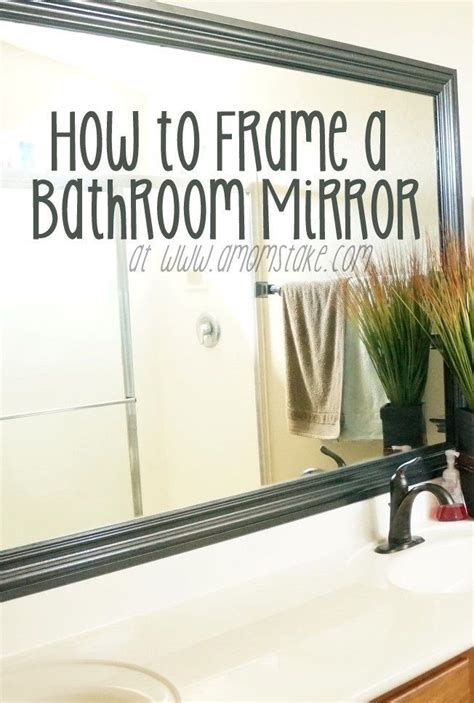 how to put a frame around a bathroom mirror 25 best ideas about framing a mirror on pinterest
