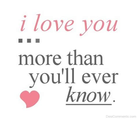 I Love You More Than You Know | i love you pictures images graphics for facebook