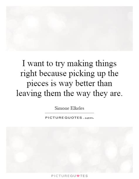 making    picking   pieces picture quotes