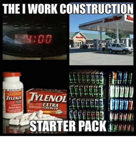 Construction Memes - the iwork construction ylenol tylenol extra starter pack