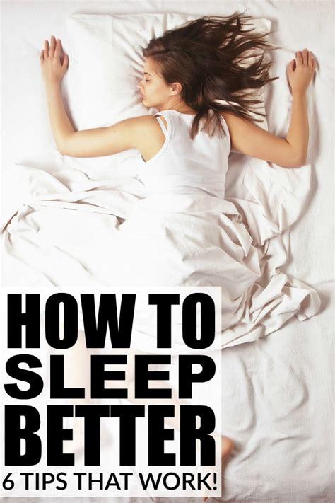 how to sleep better 6 tips to teach you how to sleep better
