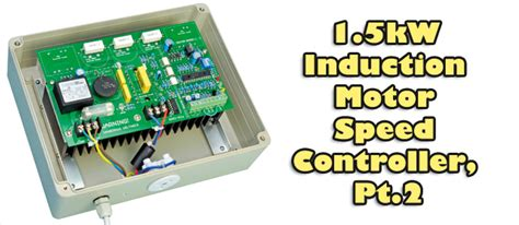 induction motor speed controller silicon chip 1 5kw induction motor speed controller pt 2