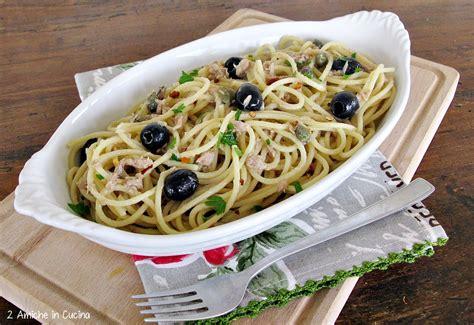tonno cucina spaghetti con tonno capperi e olive nere 2 amiche in cucina