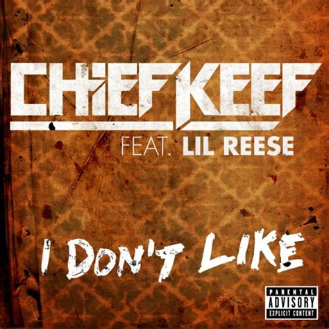 chief keef dont like chief keef i don t like feat lil reese by interscope