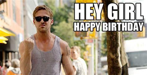 Ryan Gosling Birthday Meme - hey girl it s your birthday let s start a band tmblog