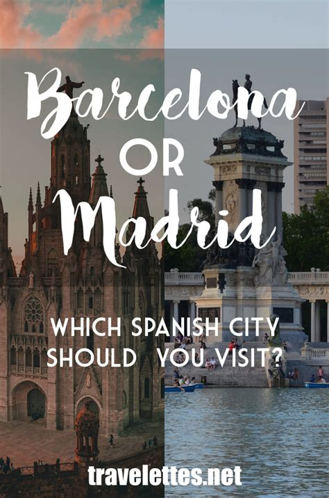 barcelona or madrid which is better to visit travelettes 187 187 barcelona or madrid which city