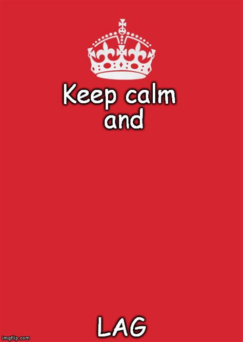 Keep Calm Meme Maker - keep calm and carry on red meme imgflip