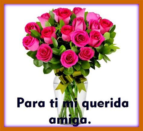 imagenes para una amiga con rosas flores para regalar a una amiga mensajes cristianos de