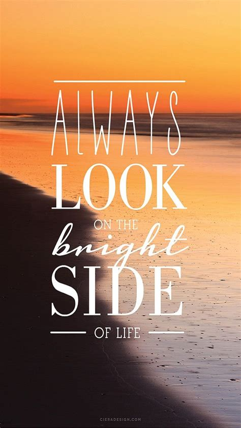 always look on the bright side of iphone wallpaper quotes hd q u o t e