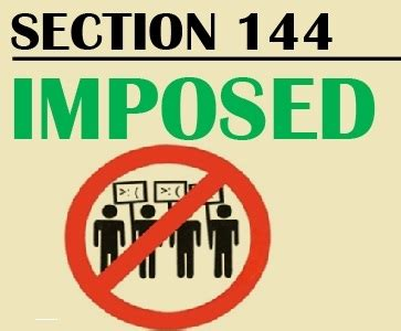 section 144 of the criminal procedure code district magistrate imposes section 144 from feb 2 to feb