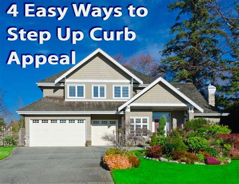 increase curb appeal 4 easy ways to improve the curb appeal of your home
