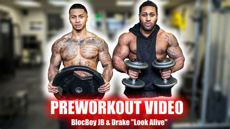 blocboy jb height weight preworkout video look alive by blocboy jb drake motivation