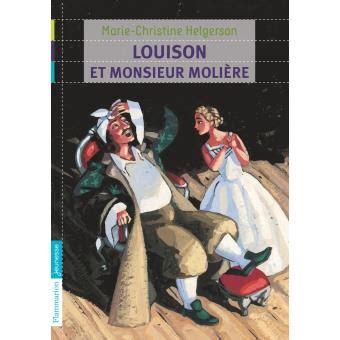 2081241951 louison et monsieur moliere louison et monsieur moli 232 re poche marie christine