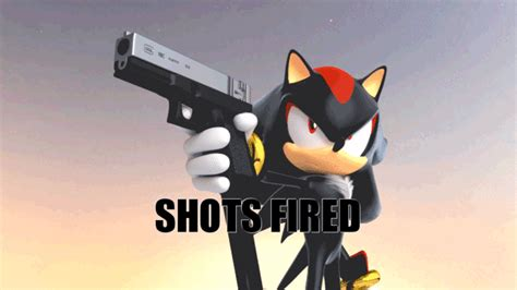 Shots Fired Meme Origin - shadow the hedgehog shots fired shots fired know
